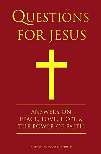 Questions for Jesus: Answers on Truth, Peace, Love & The Meaning of Faith (Little Book. Big Idea.)