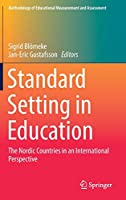 Standard Setting in Education: The Nordic Countries in an International Perspective (Methodology of Educational Measurement and Assessment)