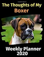 The Thoughts of My Boxer: Weekly Planner 2020