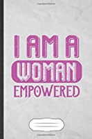 I Am a Woman Empowered: Feminist Blank Journal Write Record. Practical Dad Mom Anniversary Gift, Fashionable Funny Creative Writing Logbook, Vintage Retro A5 6X9 110 Page
