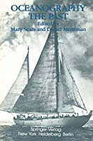 Oceanography: The Past: Proceedings of the Third International Congress on the History of Oceanography, held September 22-26, 1980 at the Woods Hole Oceanographic Institution, Woods Hole, Massachusetts, USA on the occasion of the Fiftieth Anniversary of the founding of the Institution