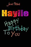 Haylie: Happy Birthday To you Sheet 9x6 Inches 120 Pages with bleed - A Great Happybirthday Gift