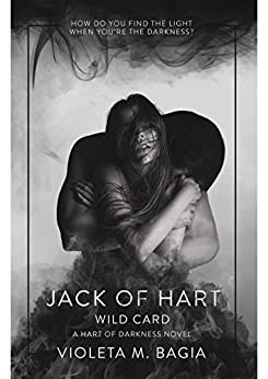 Jack of Hart: Wild Card (Hart of Darkness Book 4) by [Bagia, Violeta]