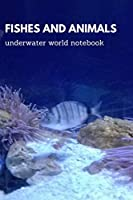 Fishes and animals underwater world notebook: School notebook  Writing Notebook  Plain Journal   #1 Cute aquarium photo   Notes