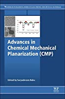 Advances in Chemical Mechanical Planarization (CMP) (Woodhead Publishing Series in Electronic and Optical Materials)