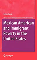 Mexican American and Immigrant Poverty in the United States (The Springer Series on Demographic Methods and Population Analysis)