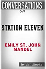 Conversations on Station Eleven by Emily St. John Mandel Paperback