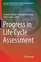 Progress in Life Cycle Assessment (Sustainable Production, Life Cycle Engineering and Management)