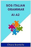 Sos Italian Grammar A1-A2: A simplified basic Italian grammar for everyone