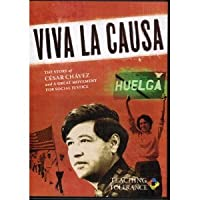 Viva La Causa - The Story of Cesar Chavez and a Great Movement for Social Justice