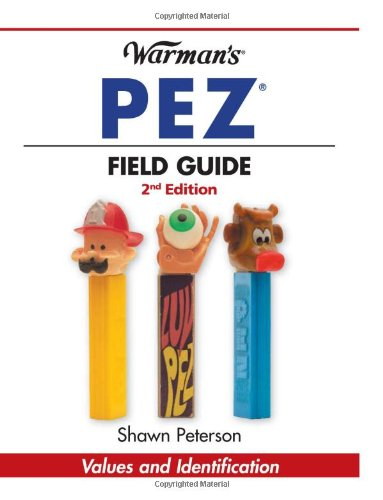 Warman's Pez Field Guide: Values and Identification (Warman's Field Guides Pez: Values & Identification)