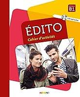 Édito B1, 2. Édition. Cahier d'exercices + CD MP3: Cahier d'activités + CD MP3