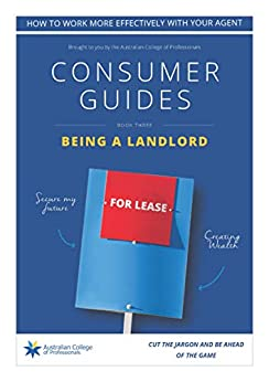 Being A Landlord: Consumer Guide (Property Consumer Guides Book 3) by [Sullivan, Roslyn]