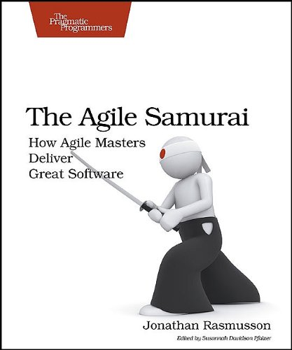 The Agile Samurai: How Agile Masters Deliver Great Software (Pragmatic Programmers)