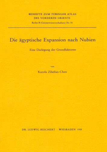 Download Die Agyptische Expansion Nach Nubien: Eine Darlegung Der Grundfaktoren (Tubinger Atlas Des Vorderen Orients) 3882264217