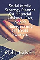 Social Media Strategy Planner for Financial Advisers, IFAs, Wealth Managers and Financial Planners