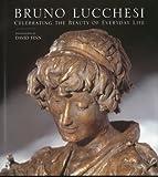 Bruno Lucchesi: Celebrating the Beauty of Everyday Life