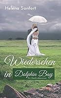 Wiedersehen in Dolphin Bay: Ein Irland-Liebesroman