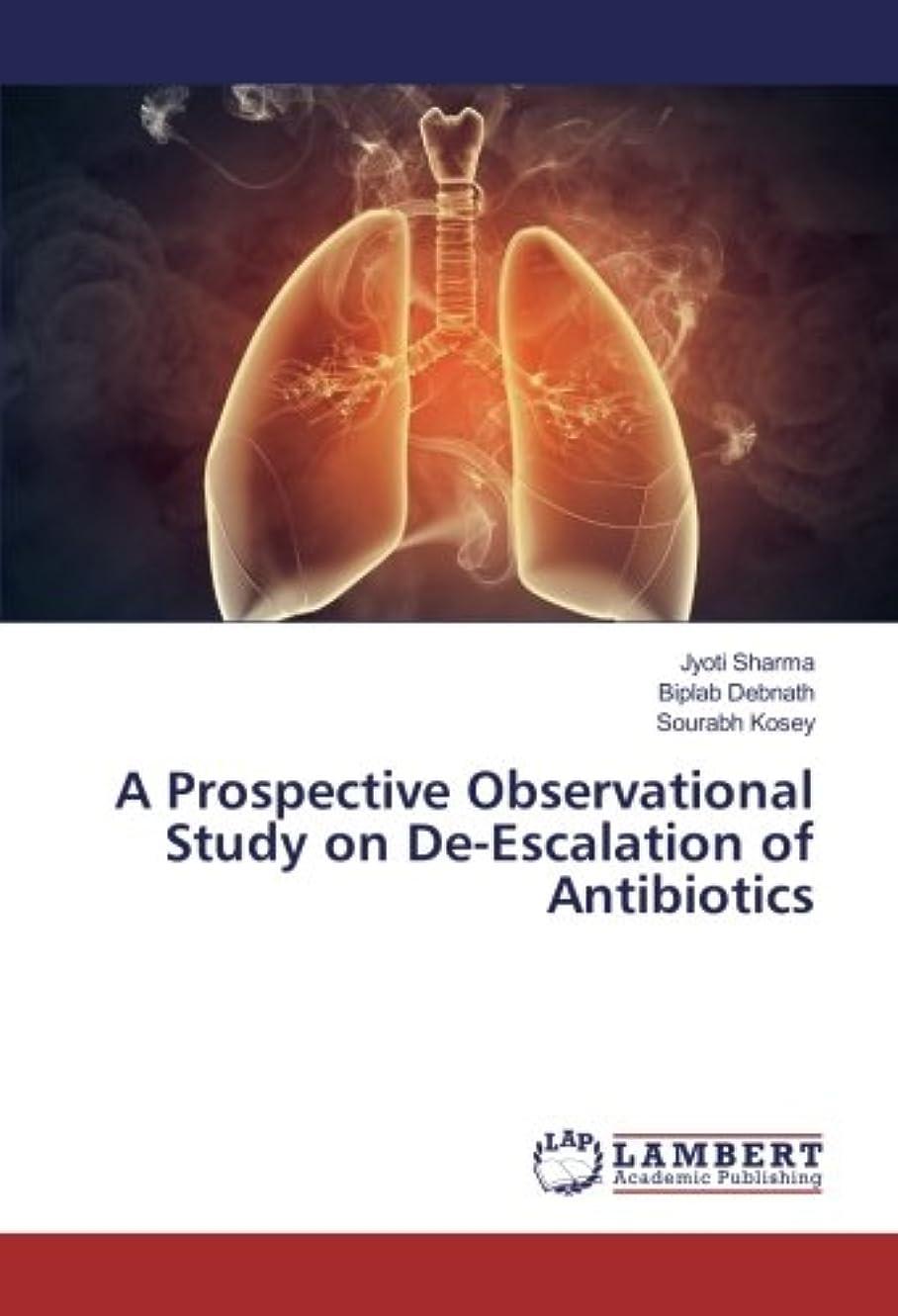 学ぶ感性喉頭A Prospective Observational Study on De-Escalation of Antibiotics