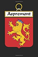 Aspremont: Aspremont Coat of Arms and Family Crest Notebook Journal (6 x 9 - 100 pages)