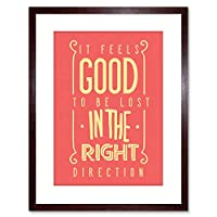 "Quote Typography Motivation Feel Good Lost 9x7"" Framed Wall Art Print"
