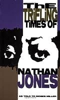 The Trifling Times of Nathan Jones