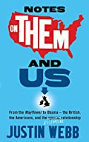 Notes on Them and Us: A Plan for an Amiable Separation Between Britain and America