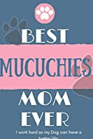 Best  Mucuchies Mom Ever Notebook  Gift: Lined Notebook  / Journal Gift, 120 Pages, 6x9, Soft Cover, Matte Finish