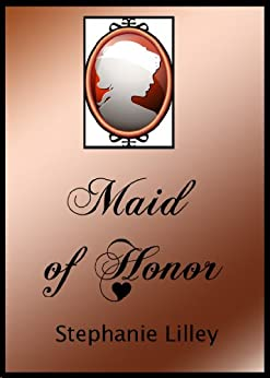 MAID OF HONOR by [Lilley, Stephanie]
