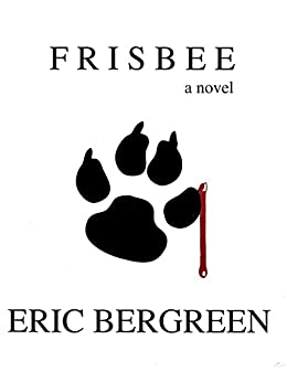 FRISBEE (The Circle City Series Book 1) by [Bergreen, Eric]