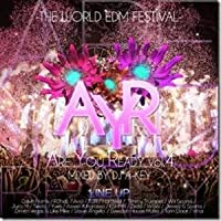 Are You Ready Vol.4 -The World EDM Festival- / DJ A-Key