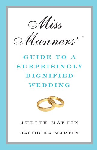 Download Miss Manners' Guide to a Surprisingly Dignified Wedding (English Edition) B0037TPMS6