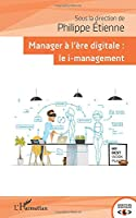 Manager à l'ère digitale: Le i-management