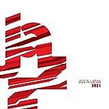 Jazz In Latvia 2021 (Various Artists)