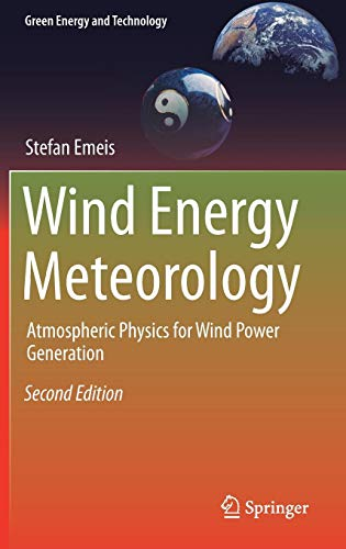 Download Wind Energy Meteorology: Atmospheric Physics for Wind Power Generation (Green Energy and Technology) 331972858X