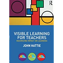 Visible Learning for Teachers: Maximizing Impact on Learning