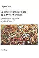 La Structure Mnemonique de La Divine Comedie: L'Ars Memorativa Et Le Nombre Cinq Dans La Composition Du Poeme de Dante