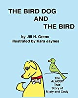 The Bird Dog and the Bird