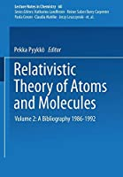 Relativistic Theory of Atoms and Molecules II: A Bibliography 1986–1992 (Lecture Notes in Chemistry)