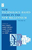 New Technology-Based Firms in the New Millennium (New Technology Based Firms in the New Millennium)