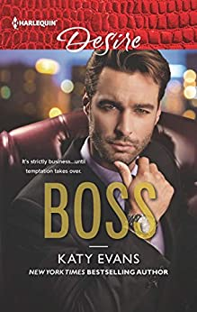 BOSS: A Billionaire Boss Workplace Romance (Harlequin Desire Book 2648) by [Evans, Katy]