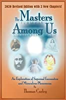 MASTERS AMONG US: An Exploration of Supernal Encounters and Miraculous Phenomena