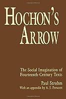 Hochon's Arrow: The Social Imagination of Fourteenth-Century Texts (Princeton Paperbacks)