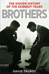 Brothers: The Hidden History of the Kennedy Years Hardcover