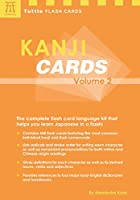 Kanji Cards Kit Volume 2: Learn 448 Japanese Characters Including Pronunciation, Sample Sentences & Related Compound Words (Tuttle Flash Cards)