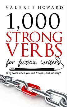 Strong Verbs for Fiction Writers (Indie Author Resources Book 2) by [Howard, Valerie]