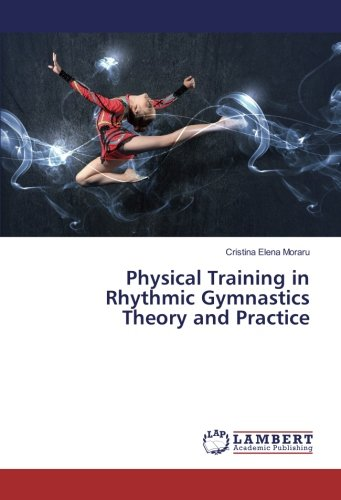 Physical Training in Rhythmic Gymnastics Theory and Practice