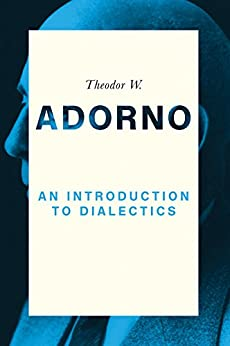 An Introduction to Dialectics by [Adorno, Theodor W.]