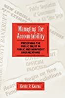 Managing for Accountability: Preserving the Public Trust in Public and Nonprofit Organizations by Kevin P. Kearns(1996-03-15)