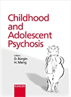 Childhood and Adolescent Psychosis